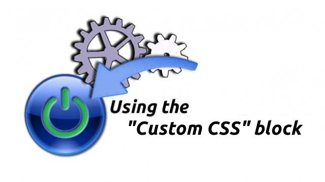 How to use the Custom CSS block in XMS Systems